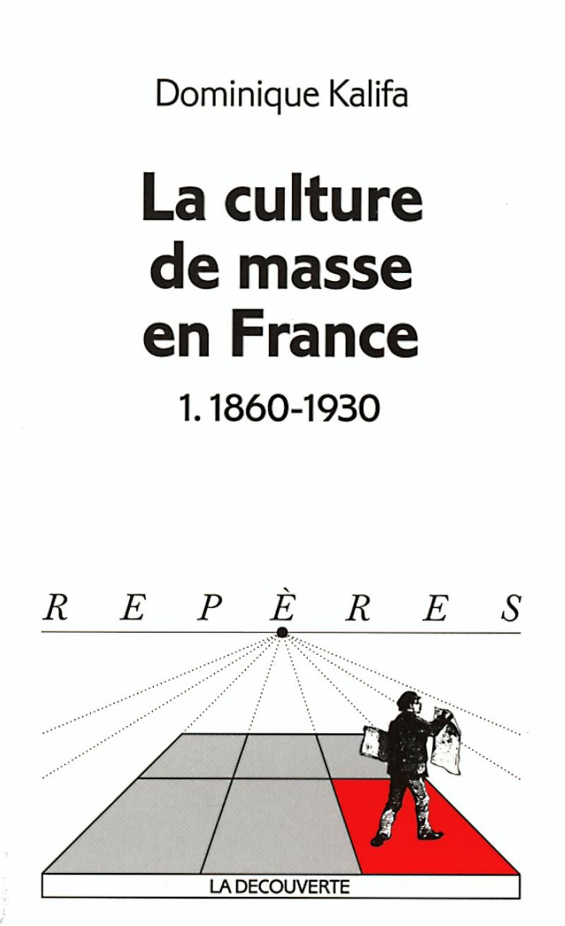 La culture de masse en France - Dominique KALIFA