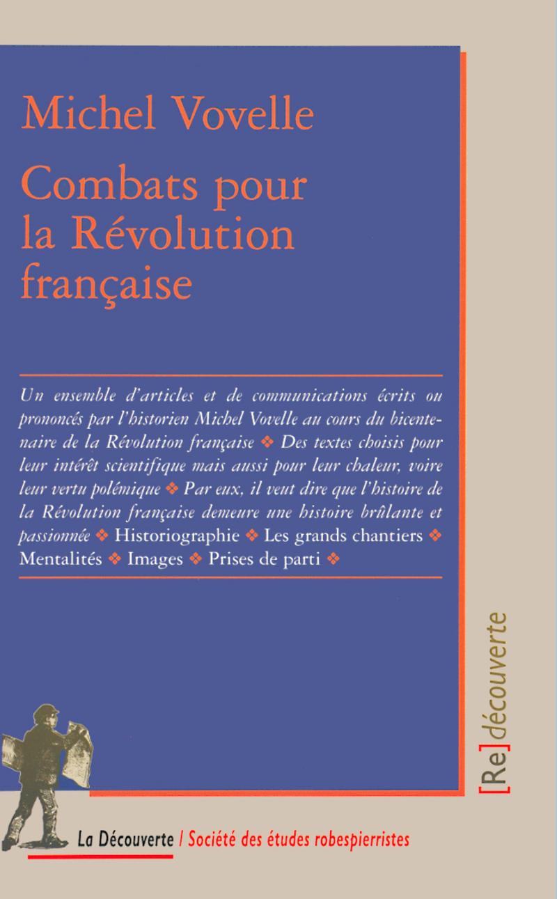 Combats pour la Révolution française - Michel VOVELLE