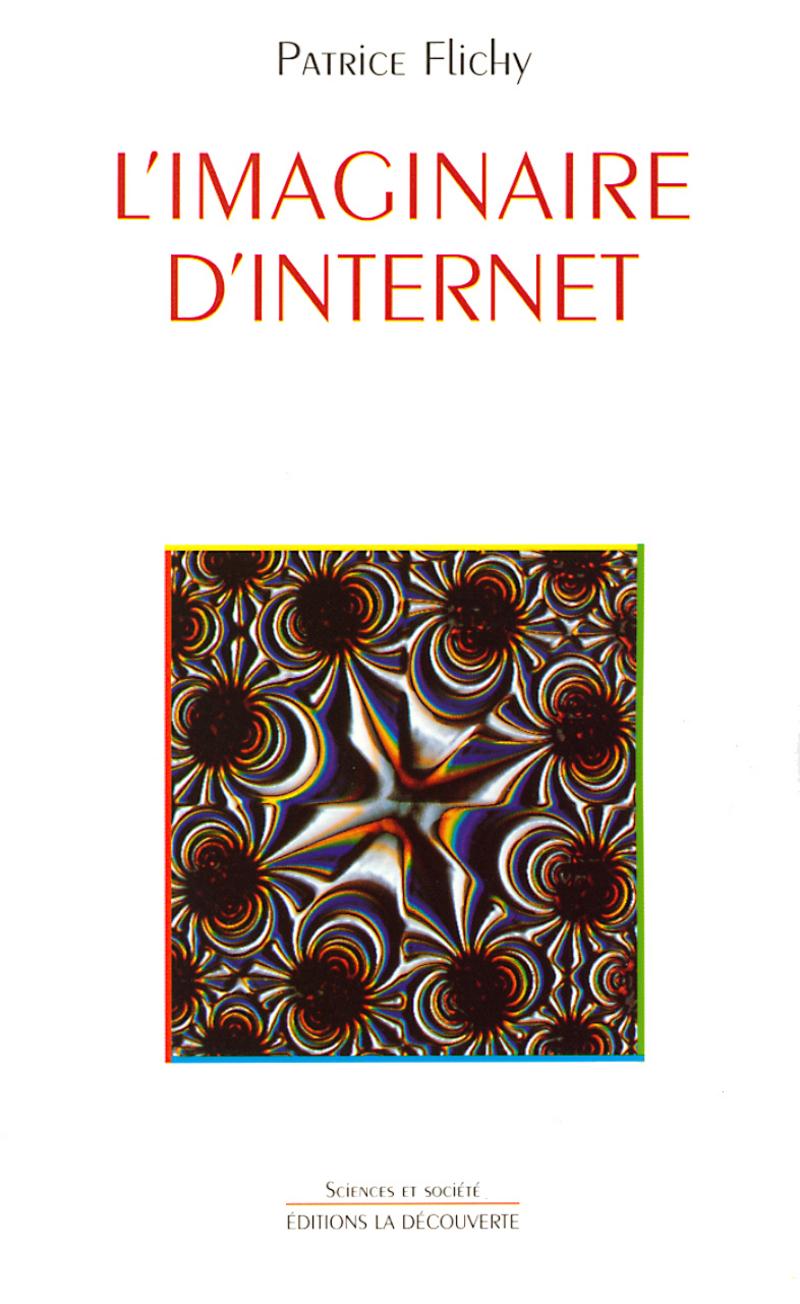 L'imaginaire d'Internet - Patrice FLICHY