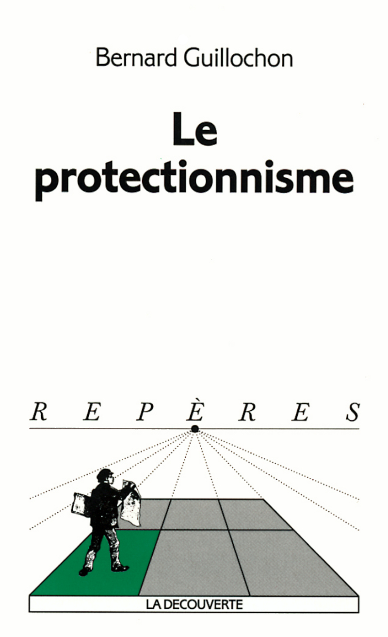Le protectionnisme - Bernard GUILLOCHON
