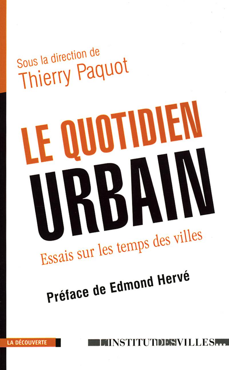 Le quotidien urbain - Thierry PAQUOT