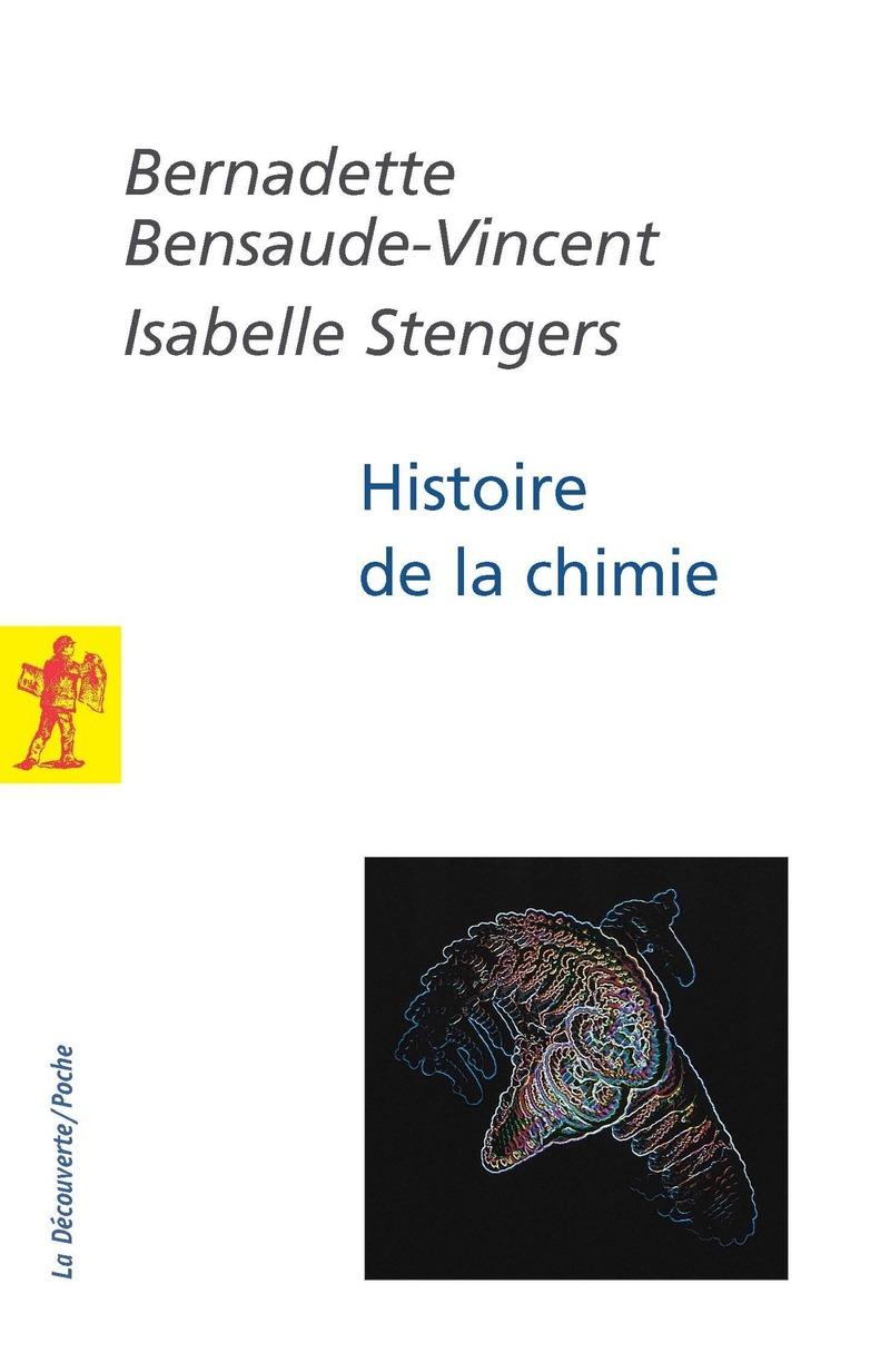 Histoire de la chimie - Bernadette BENSAUDE-VINCENT, Isabelle STENGERS
