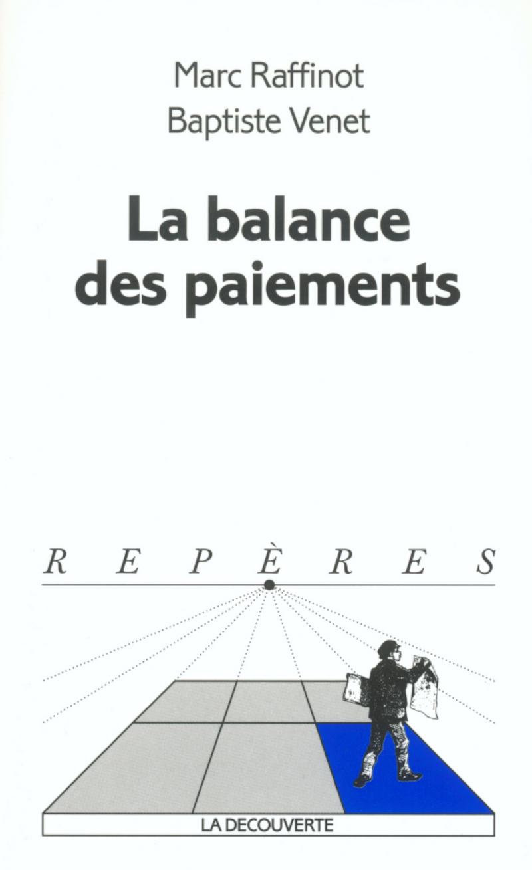 La balance des paiements - Marc RAFFINOT, Marc RAFFINOT, Baptiste VENET, Baptiste VENET