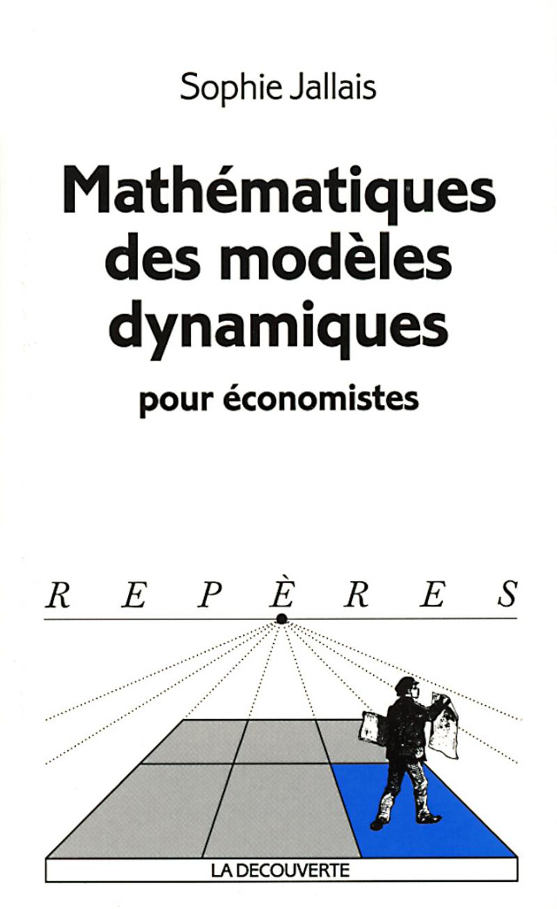Mathématiques des modèles dynamiques pour économistes - Sophie JALLAIS