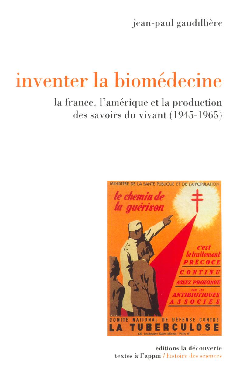 Inventer la biomédecine - Jean-Paul GAUDILLIÈRE