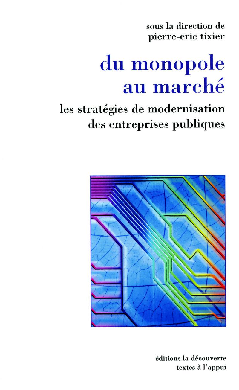 Du monopole au marché - Pierre-Eric TIXIER