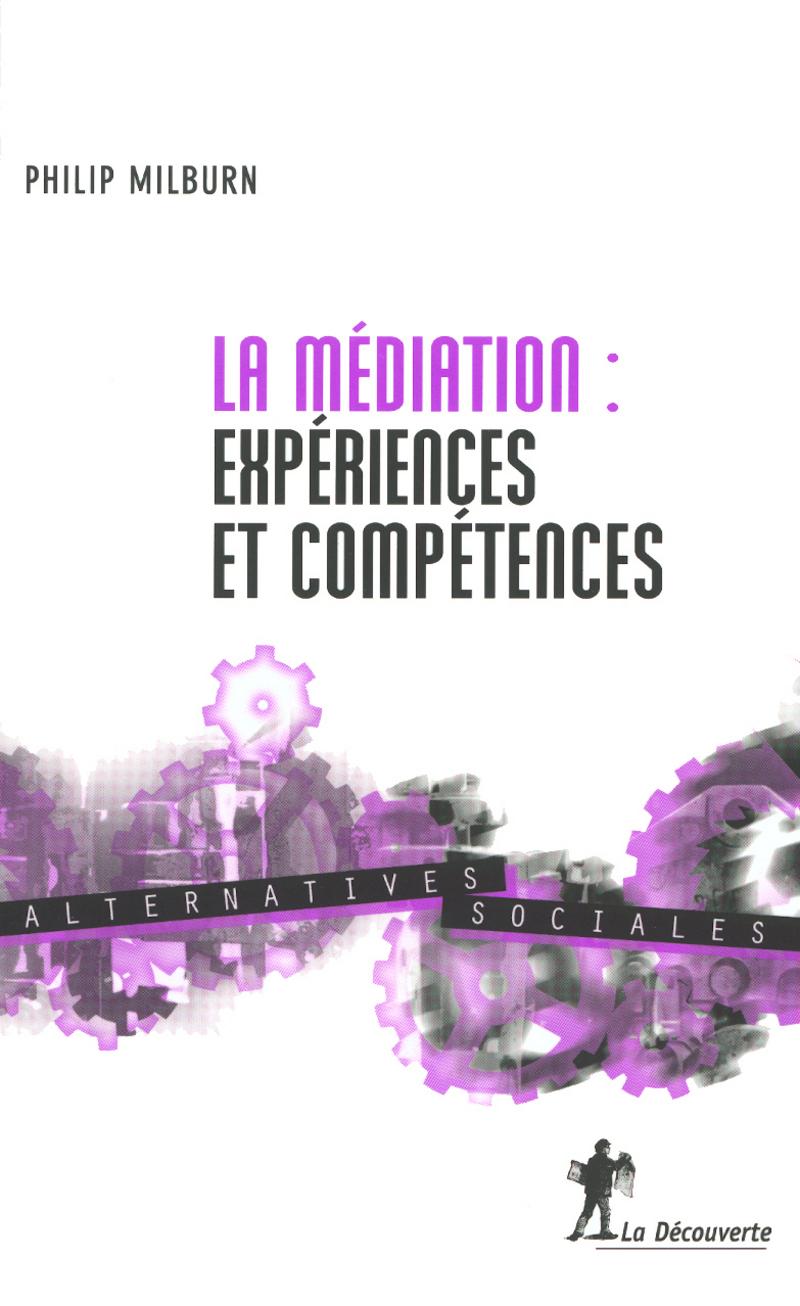La médiation : expériences et compétences - Philip MILBURN