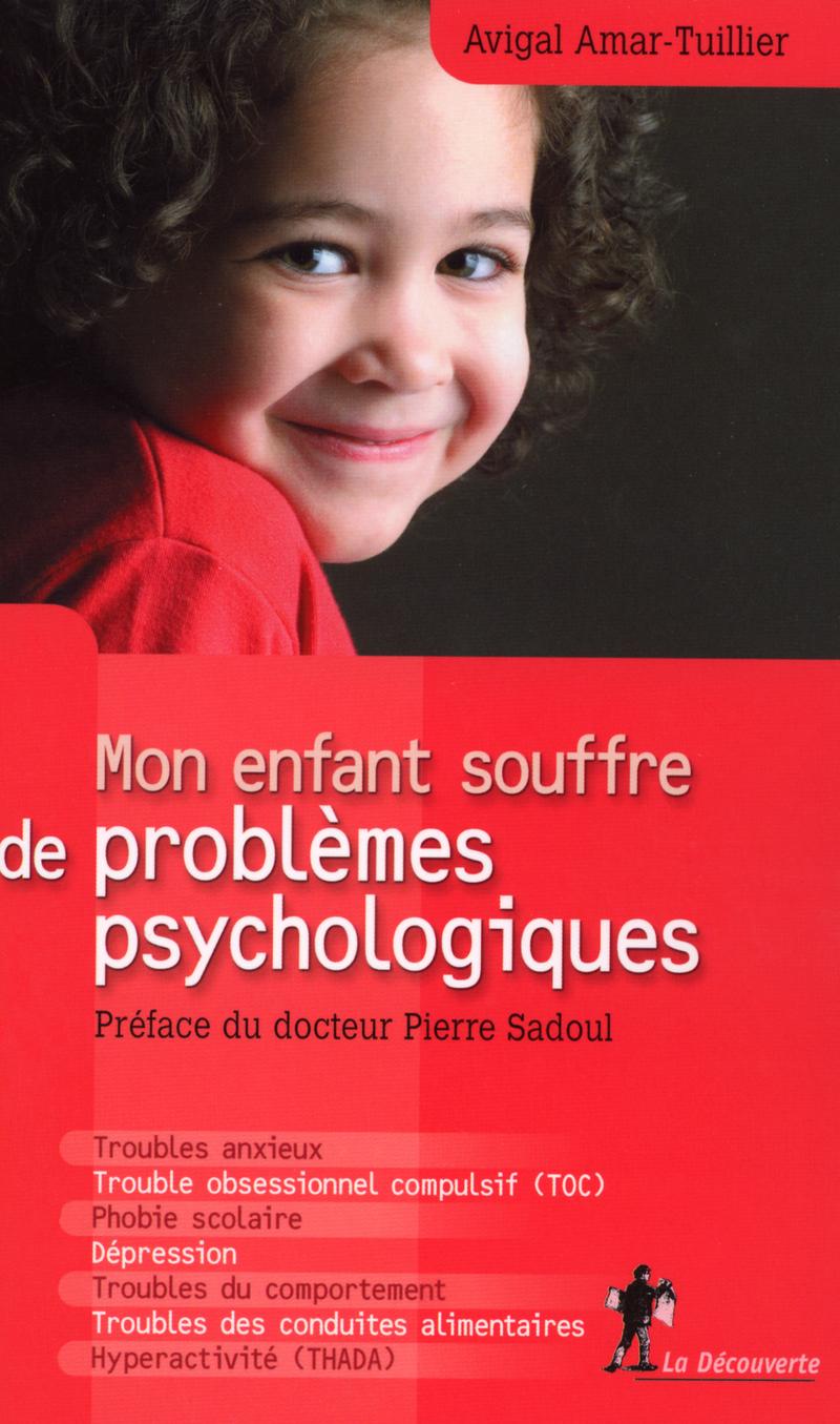Mon enfant souffre de problèmes psychologiques - Avigal AMAR-TUILLIER