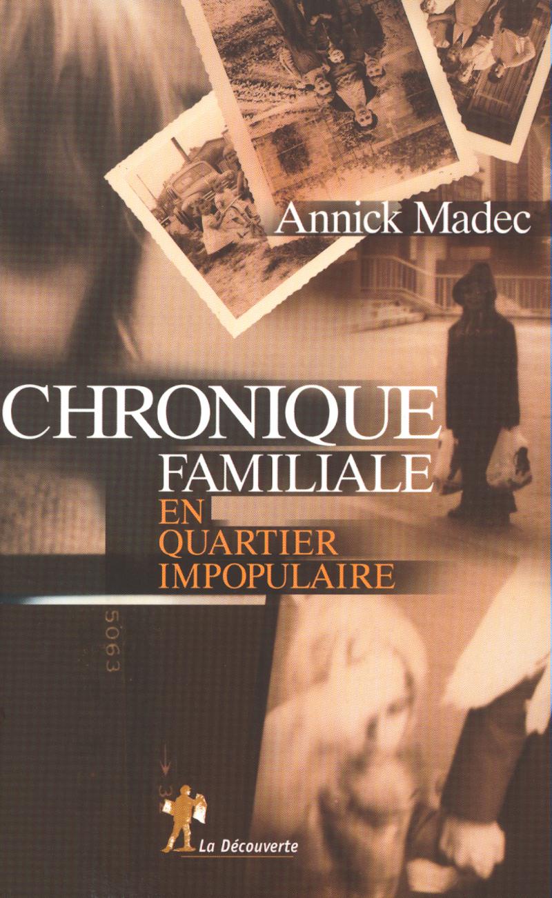 Chronique familiale en quartier impopulaire - Annick MADEC