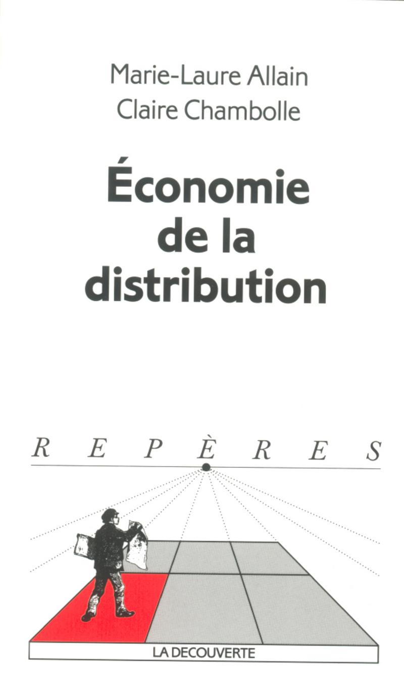 Économie de la distribution - Marie-Laure ALLAIN, Claire CHAMBOLLE, Claire CHAMBOLLE