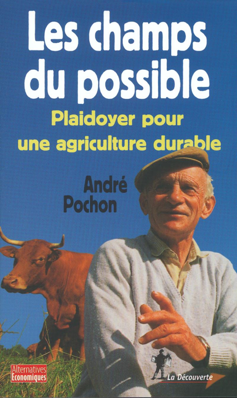 Les champs du possible - André POCHON