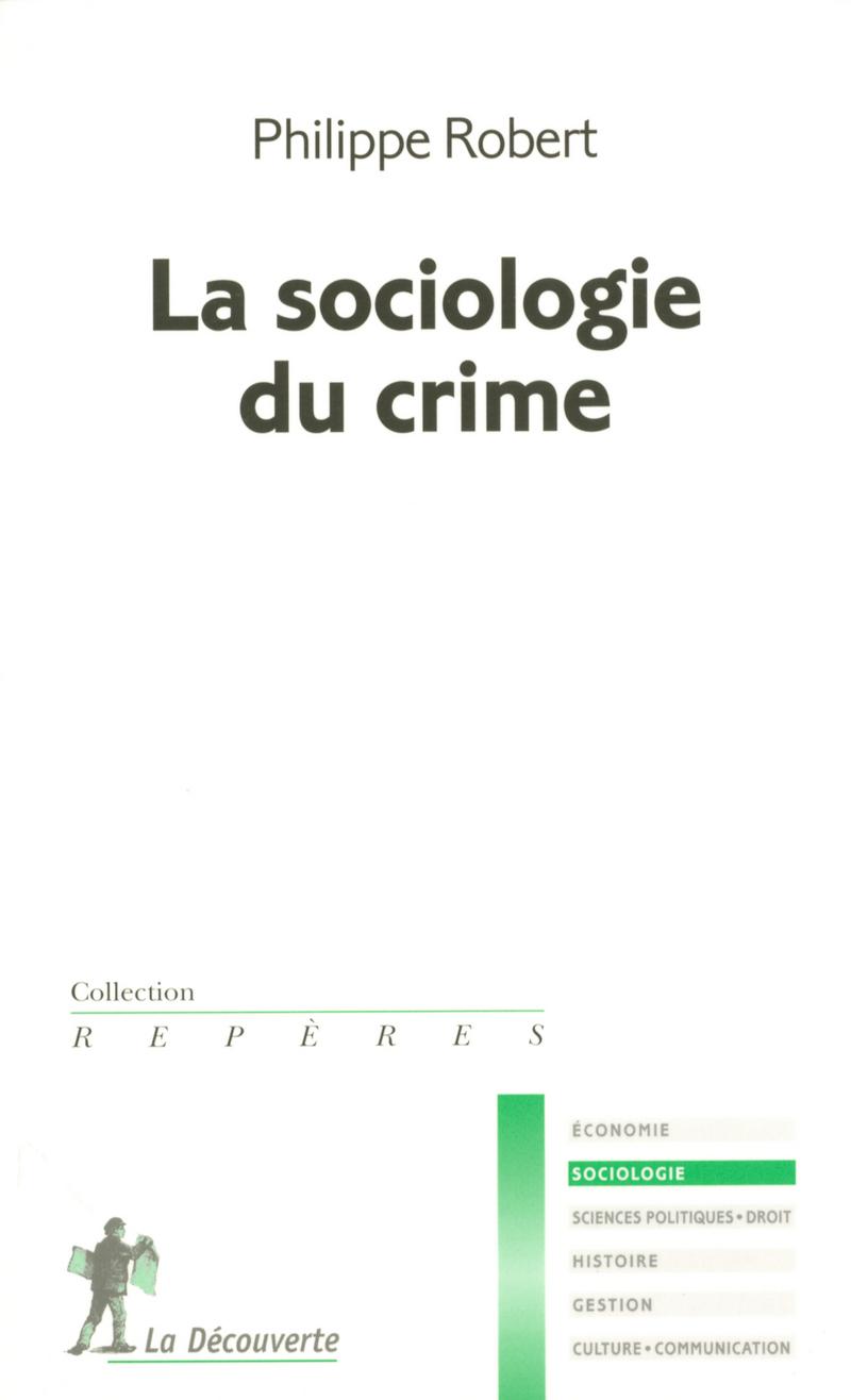 La sociologie du crime - Philippe ROBERT