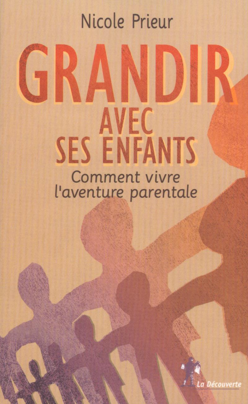 Grandir avec ses enfants - Nicole PRIEUR