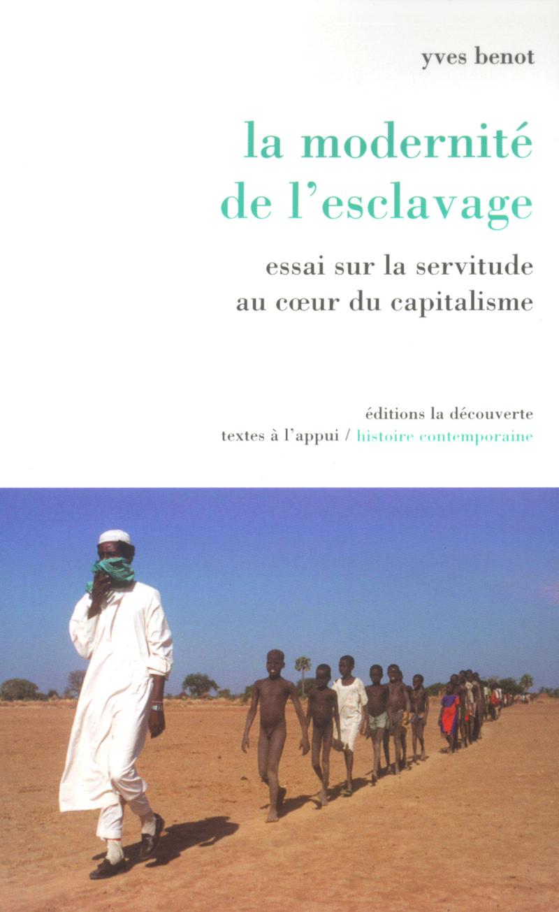 La modernité de l'esclavage - Yves BENOT
