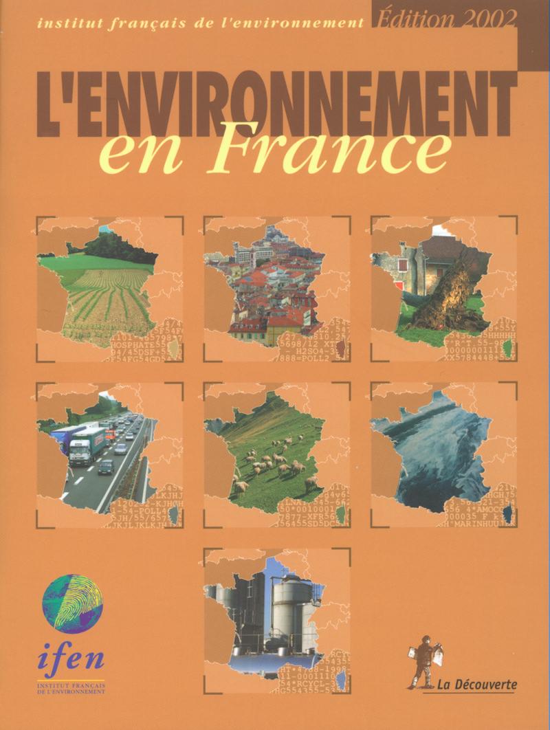 L'environnement en France -  IFEN (INSTITUT FRANÇAIS DE L'ENVIRONNEMENT)
