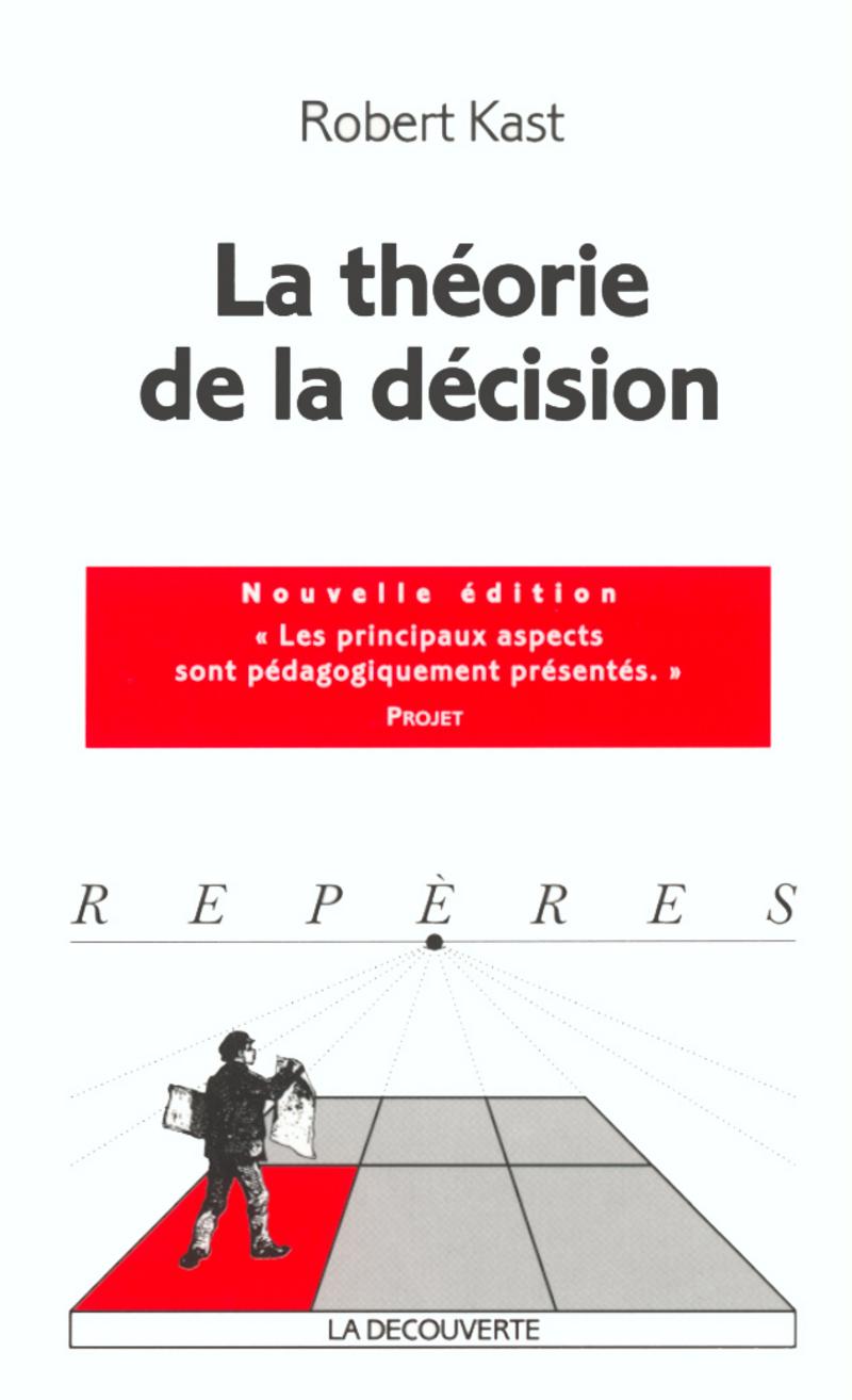 La théorie de la décision - Robert KAST