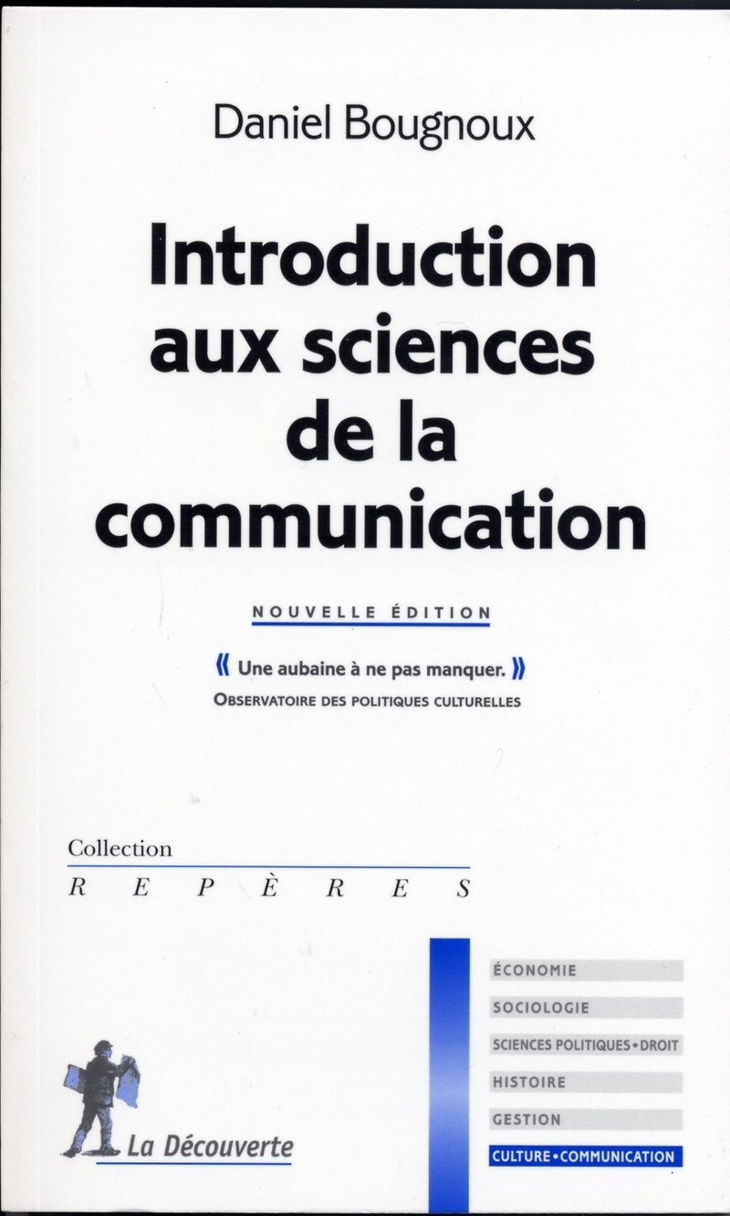 Introduction aux sciences de la communication - Daniel BOUGNOUX