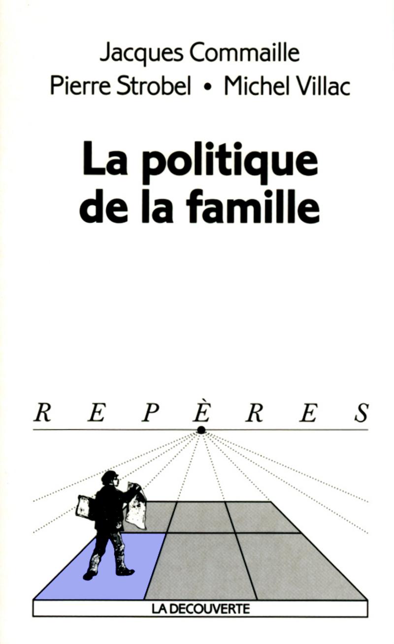 La politique de la famille - Jacques COMMAILLE, Pierre STROBEL, Michel VILLAC