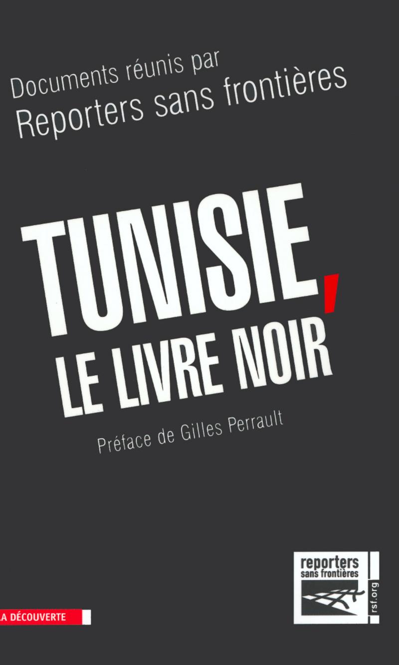 Tunisie, le livre noir -  RSF (REPORTERS SANS FRONTIÈRES)