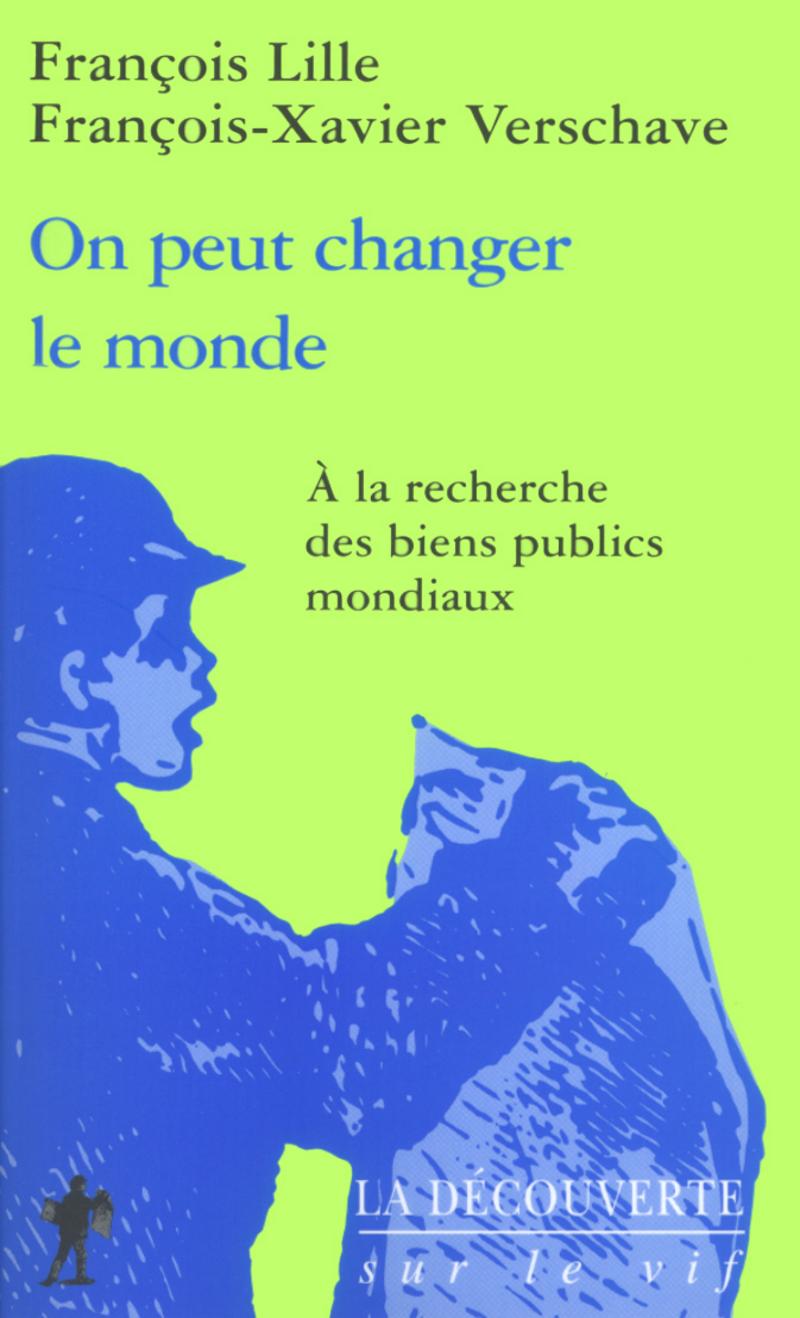 On peut changer le monde - François LILLE, François-Xavier VERSCHAVE