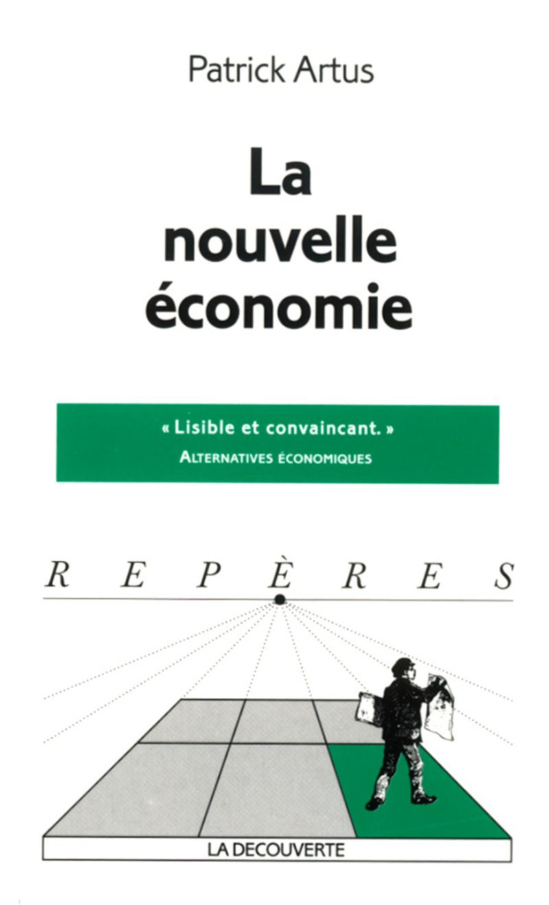 La nouvelle économie - Patrick ARTUS