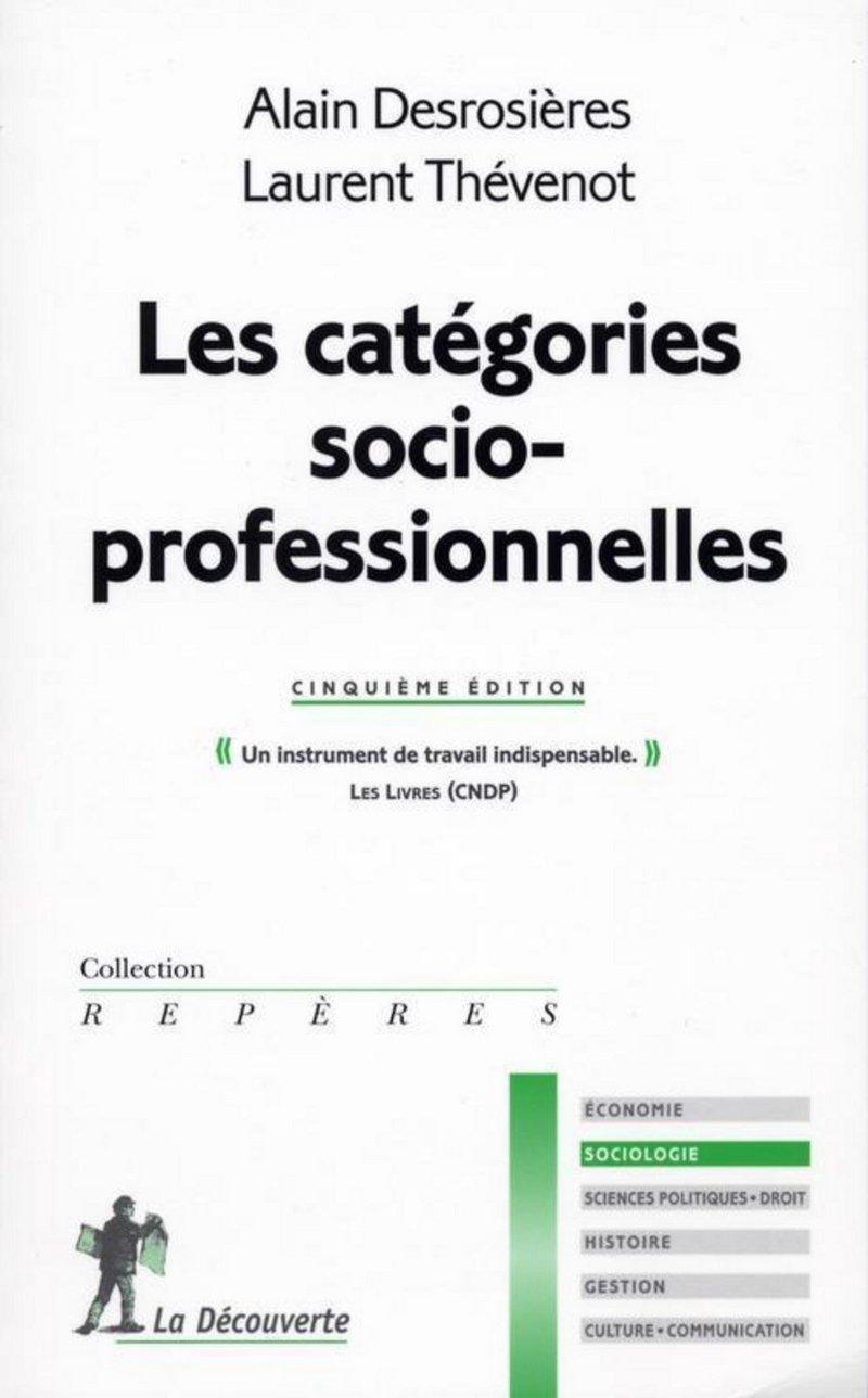 Les catégories socioprofessionnelles - Alain DESROSIÈRES, Laurent THÉVENOT