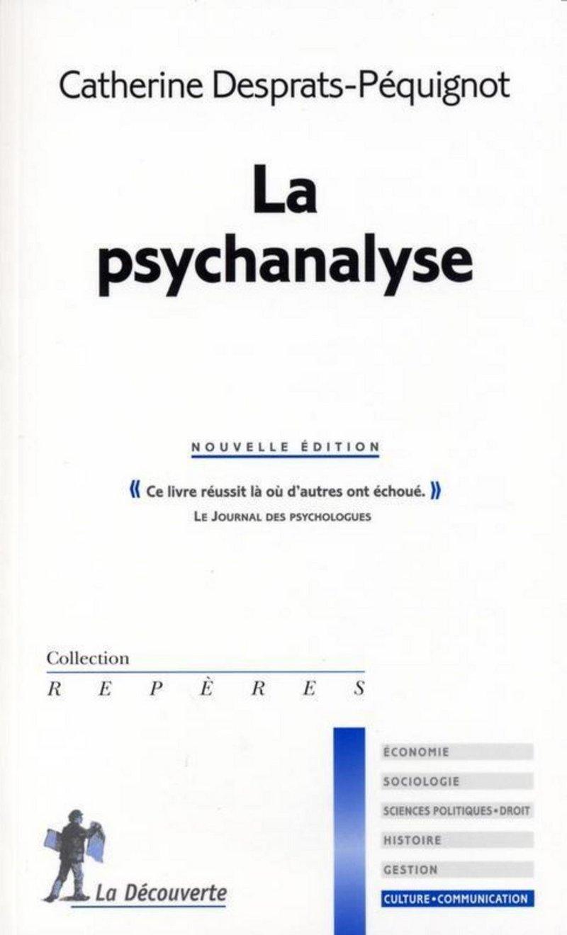 La psychanalyse - Catherine DESPRATS-PÉQUIGNOT, Catherine DESPRATS-PÉQUIGNOT, Catherine DESPRATS-PÉQUIGNOT