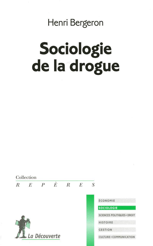 Sociologie de la drogue - Henri BERGERON