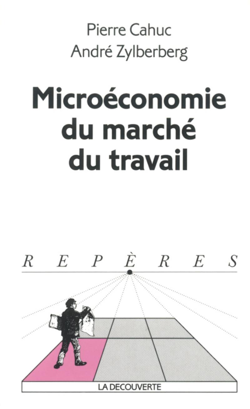 Microéconomie du marché du travail - Pierre CAHUC, André ZYLBERBERG