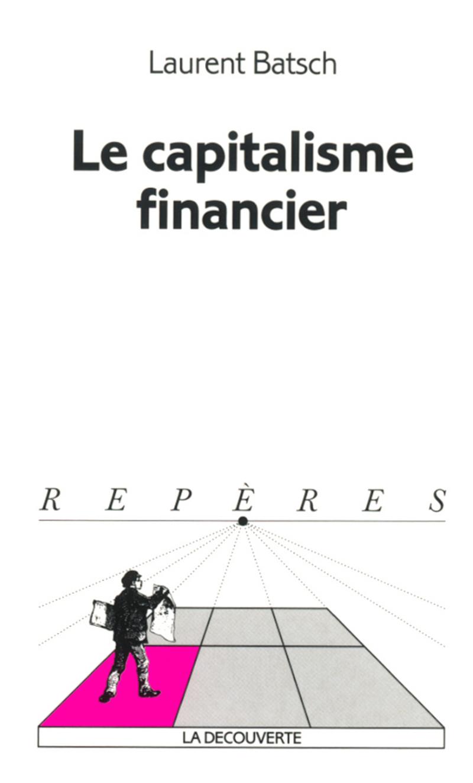 Le capitalisme financier - Laurent BATSCH