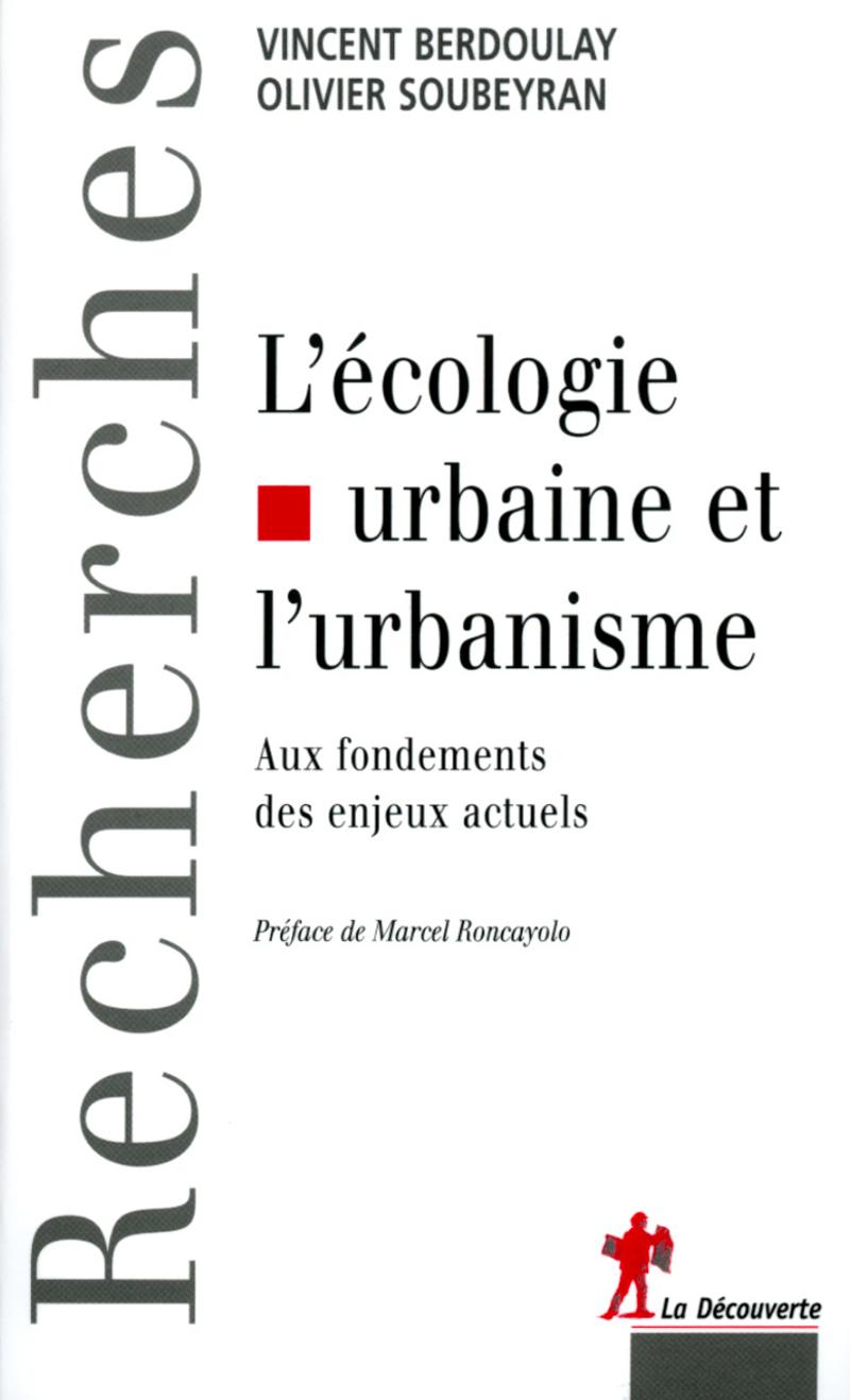 L'écologie urbaine et l'urbanisme - Vincent BERDOULAY, Olivier SOUBEYRAN
