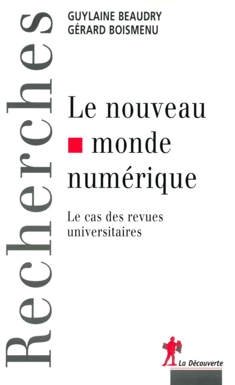 Le nouveau monde numérique - Guylaine BAUDRY, Gérard BOISMENU