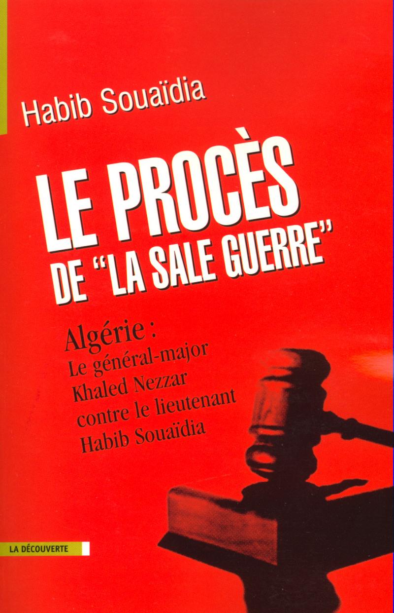 Le procès de « La Sale Guerre » - Habib SOUAÏDIA