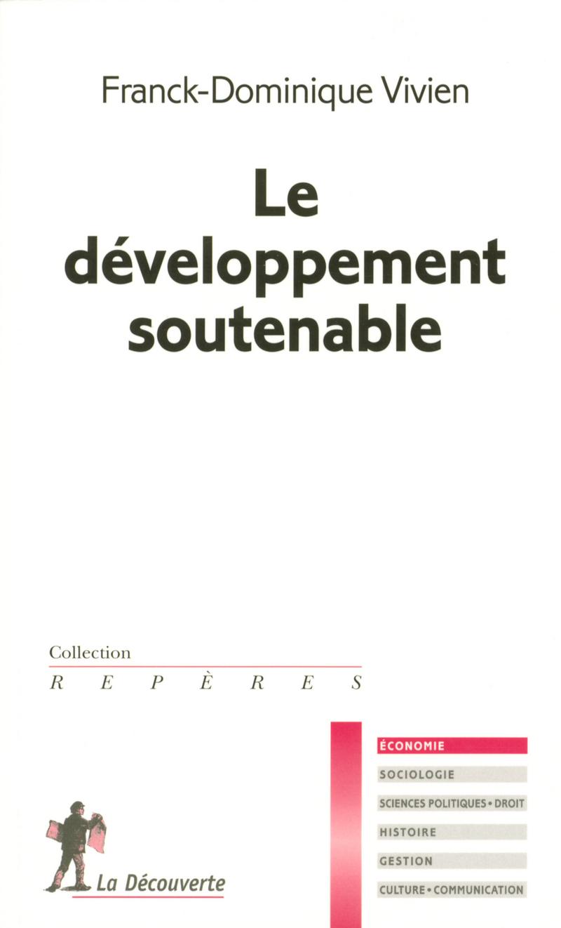 Le développement soutenable - Franck-Dominique VIVIEN