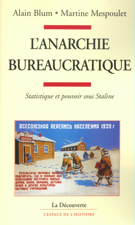 L'anarchie bureaucratique - Alain BLUM, Martine MESPOULET