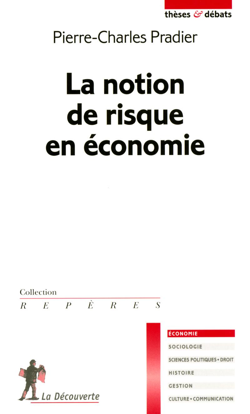La notion de risque en économie - Pierre-Charles PRADIER