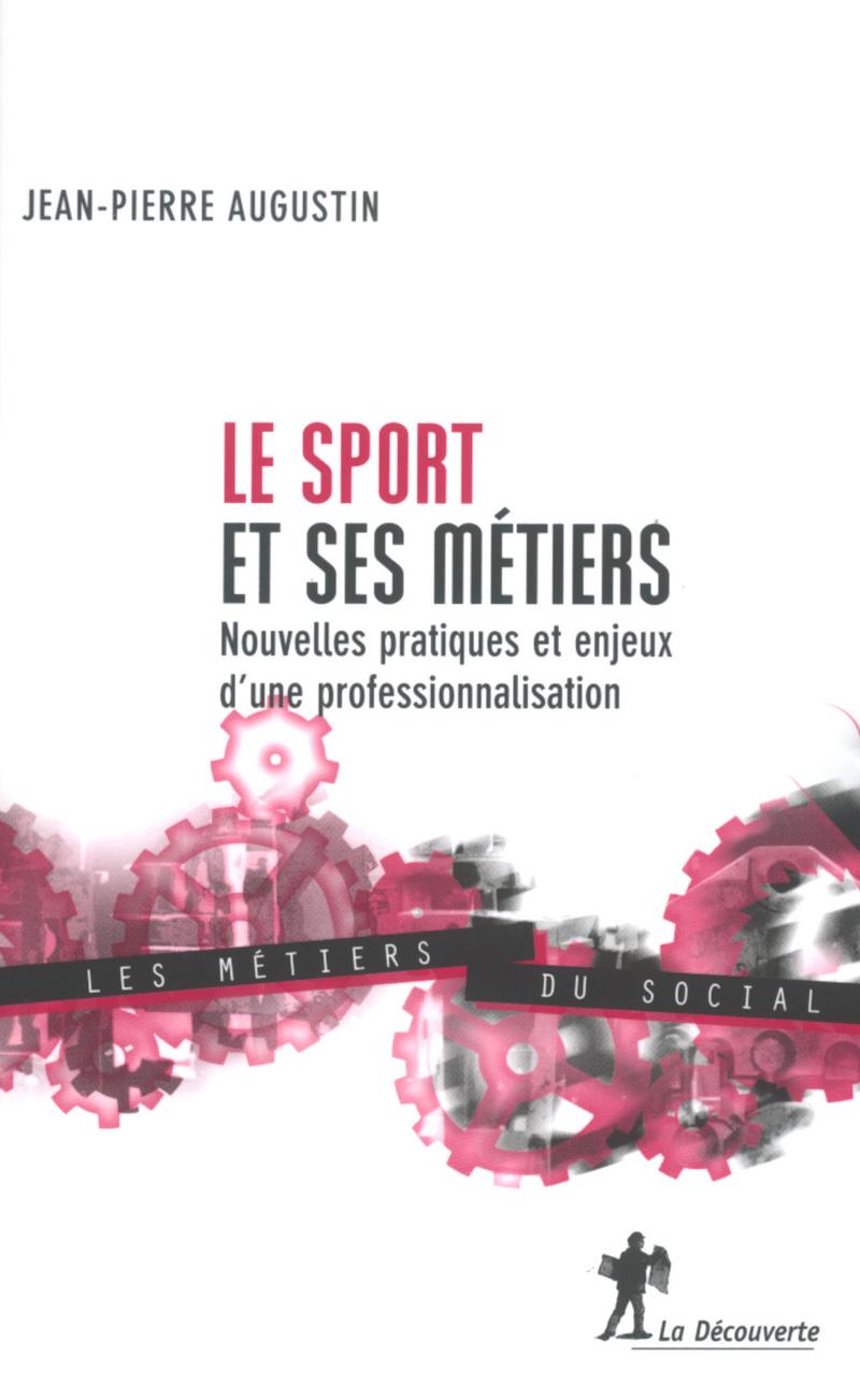 Le sport et ses métiers - Jean-Pierre AUGUSTIN
