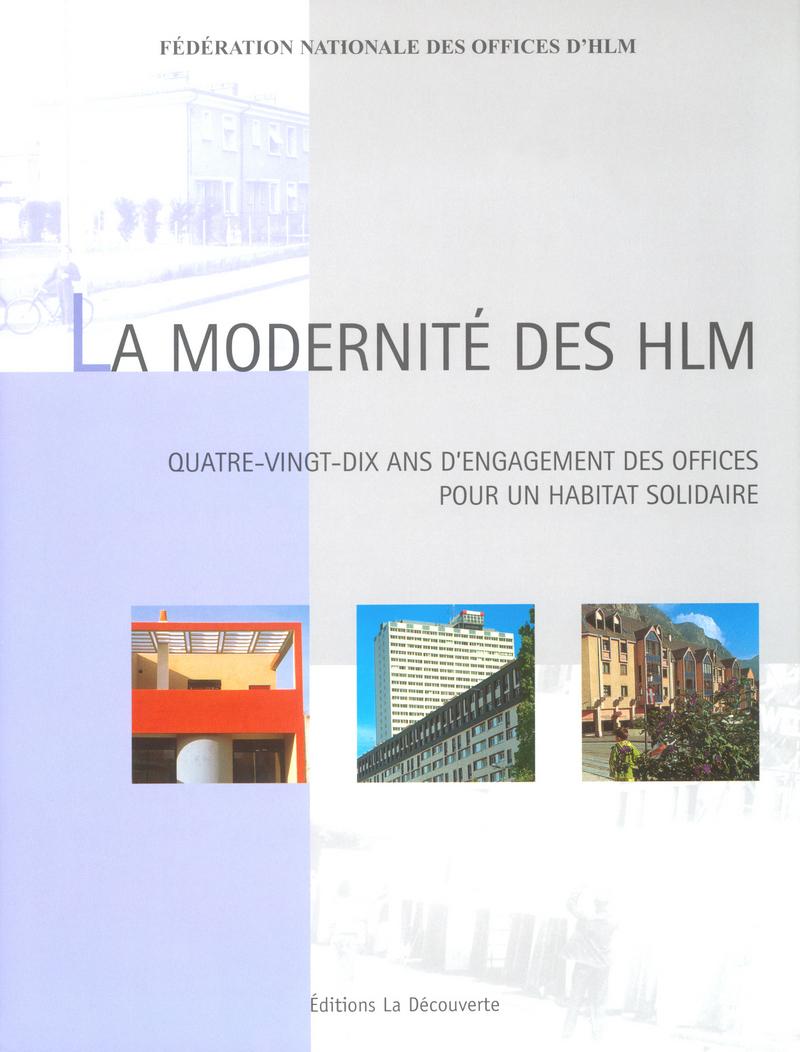 La modernité des HLM -  FNOHLM (FÉDÉRATION NATIONALE DES OFFICES D'HLM)