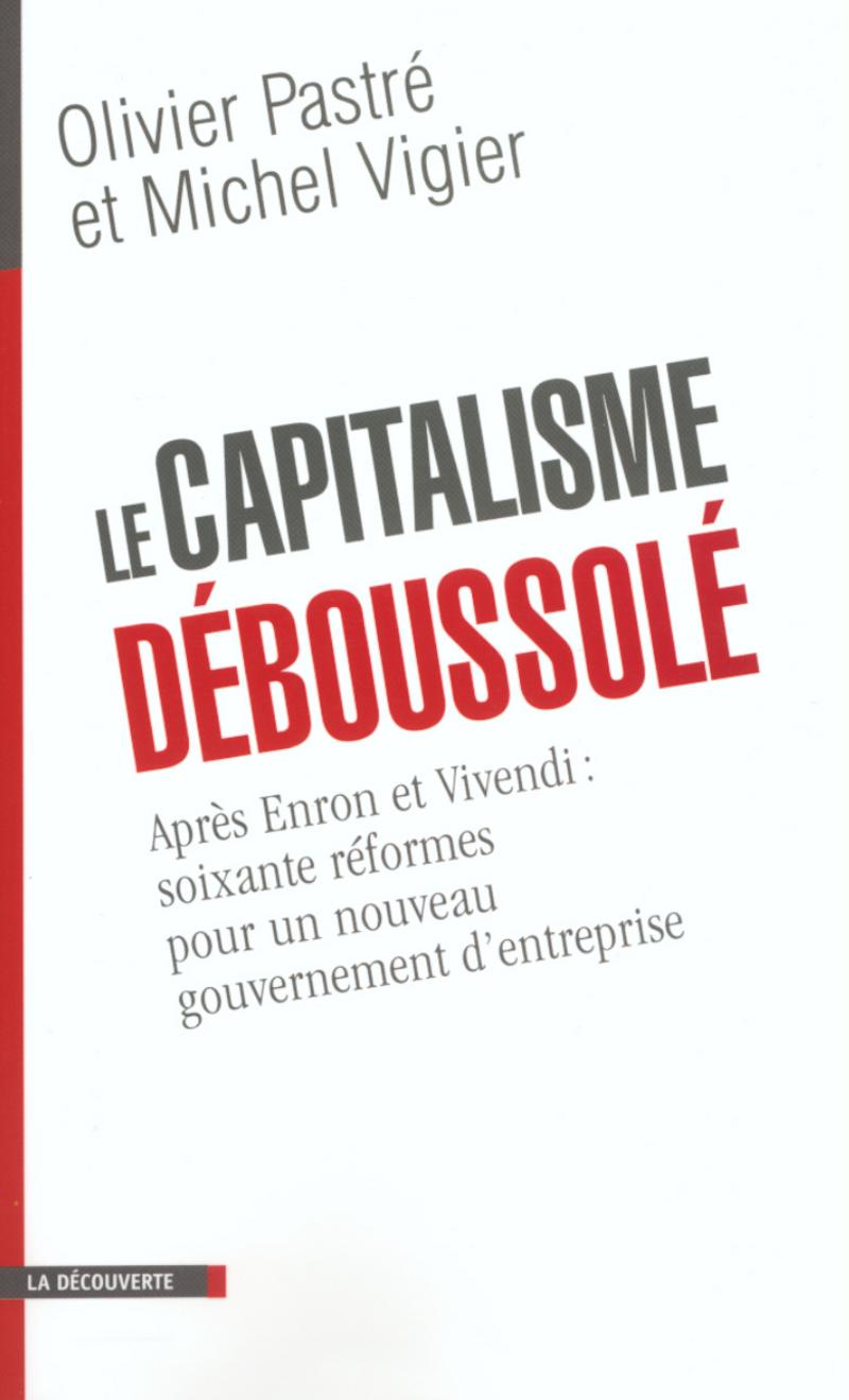 Le capitalisme déboussolé - Olivier PASTRÉ, Michel VIGIER