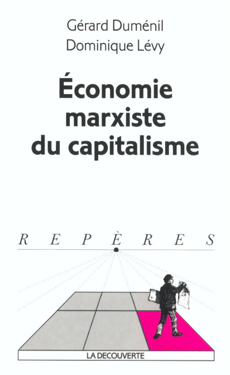 Économie marxiste du capitalisme - Gérard DUMÉNIL, Dominique LÉVY