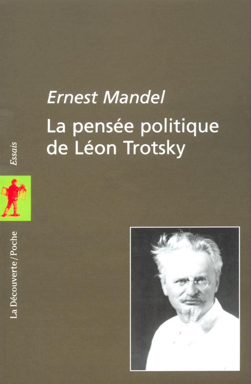 La pensée politique de Léon Trotsky - Ernest MANDEL
