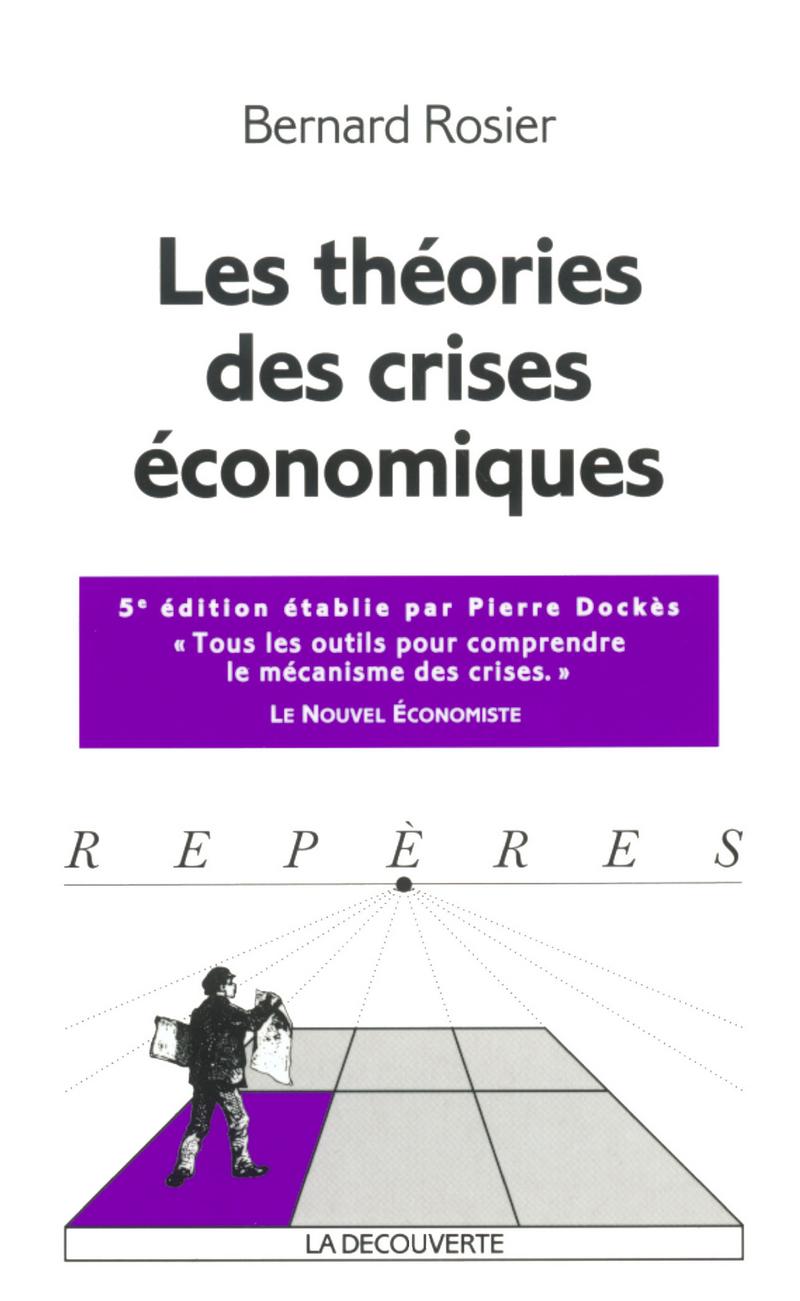Les théories des crises économiques - Bernard ROSIER
