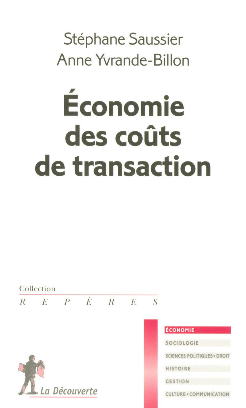 Économie des coûts de transaction - Stéphane SAUSSIER, Anne YVRANDE-BILLON