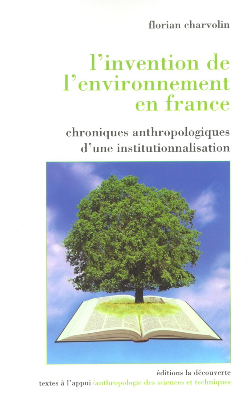L'invention de l'environnement en France - Florian CHARVOLIN