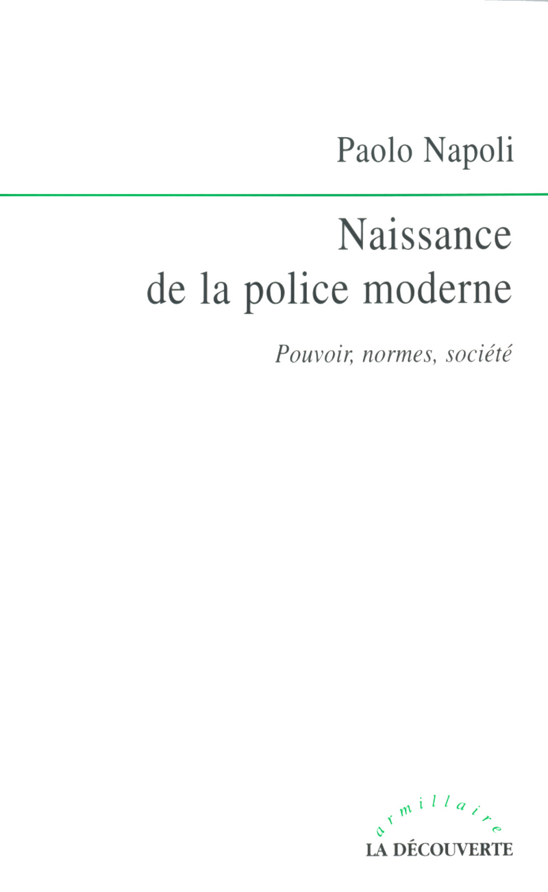 Naissance de la police moderne - Paolo NAPOLI