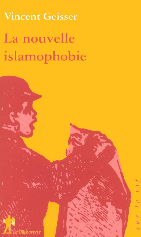 La nouvelle islamophobie - Vincent GEISSER