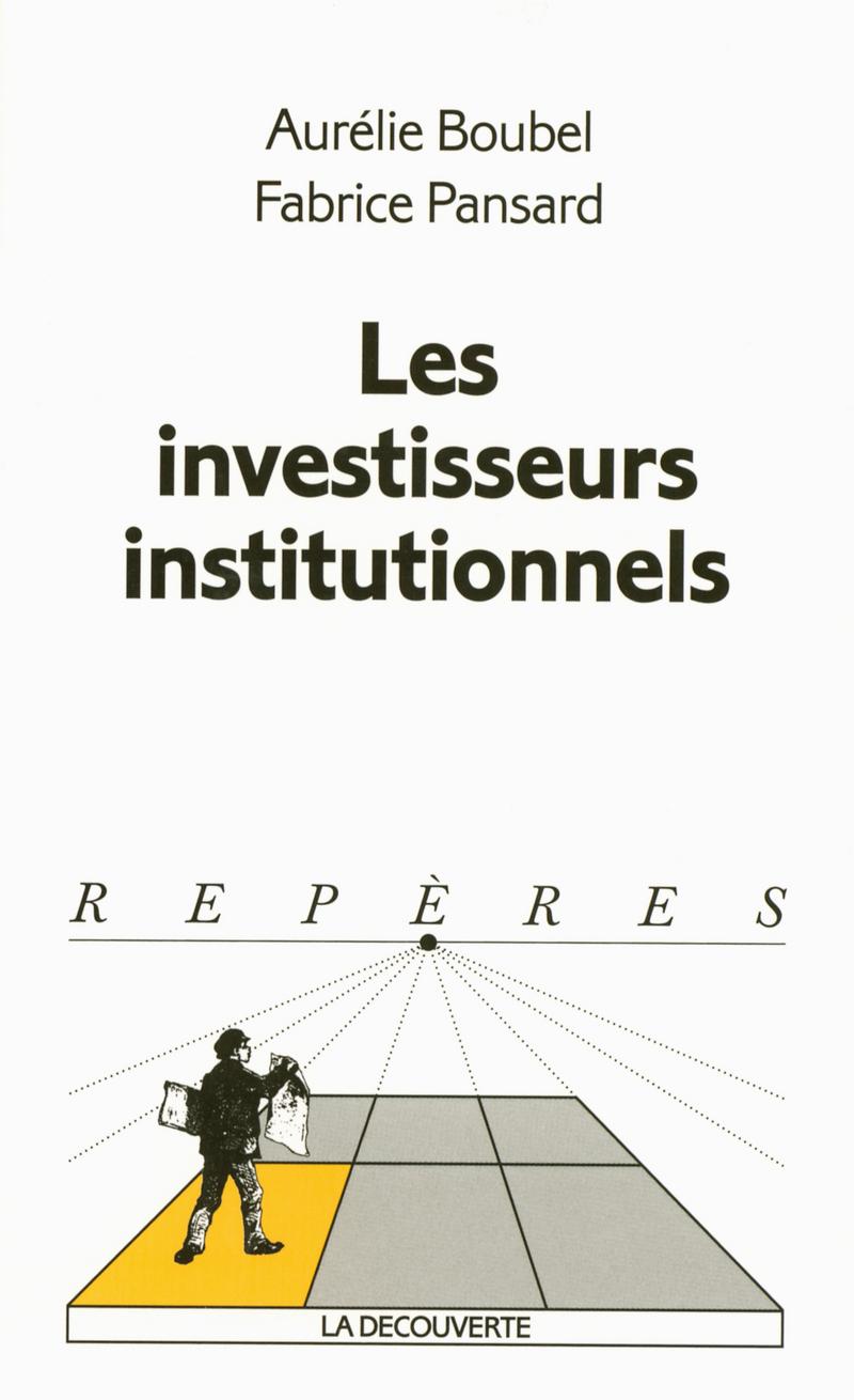 Les investisseurs institutionnels - Aurélie BOUBEL, Fabrice PANSARD, Fabrice PANSARD