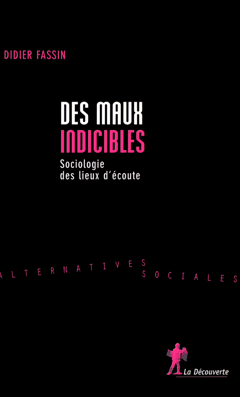 Des maux indicibles - Didier FASSIN