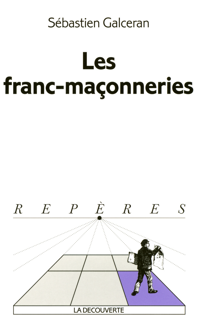 Les franc-maçonneries - Sébastien GALCERAN