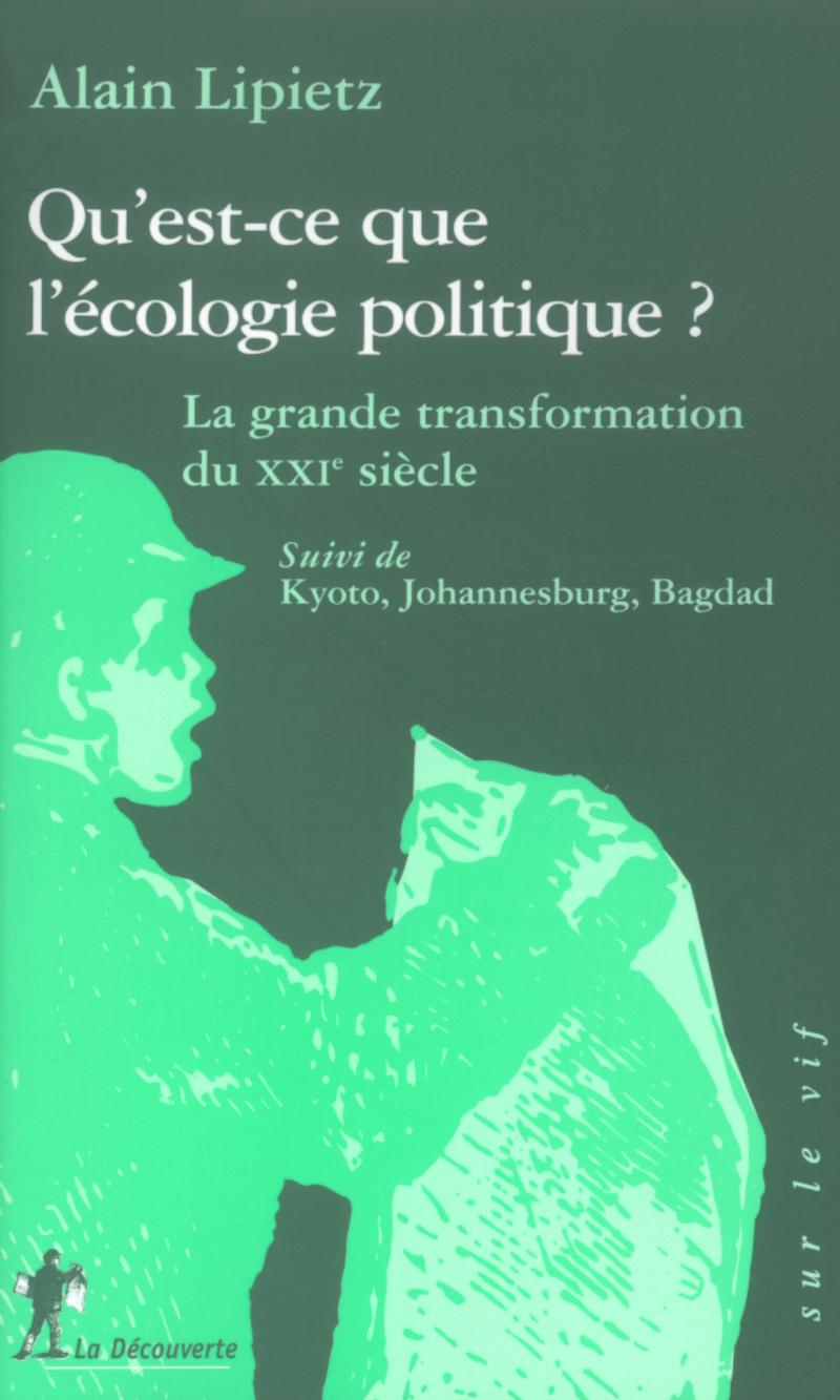 Qu'est-ce que l'écologie politique ? - Alain LIPIETZ